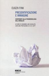 Presentificazione e immagine. Contributi alla fenomenologia dell'irrealtà