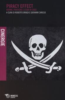 Piracy effect. Norme, pratiche e studi di caso.pdf