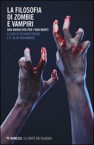 Libro La filosofia di zombie e vampiri. Una nuova vita per i non morti