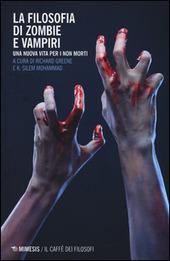 La filosofia di zombie e vampiri. Una nuova vita per i non morti