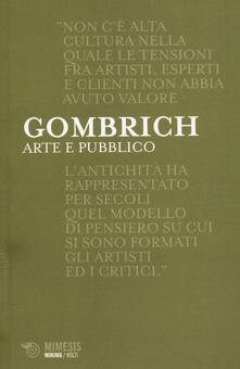 Arte e pubblico. Artisti, esperti, clienti - Ernst H. Gombrich - copertina