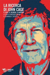 La ricerca di John Cage. Il caso, il silenzio, a natura