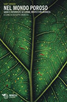 Laboratorioprovematerialilct.it Nel mondo poroso. Saggi e interviste su luogo, mente e wilderness Image
