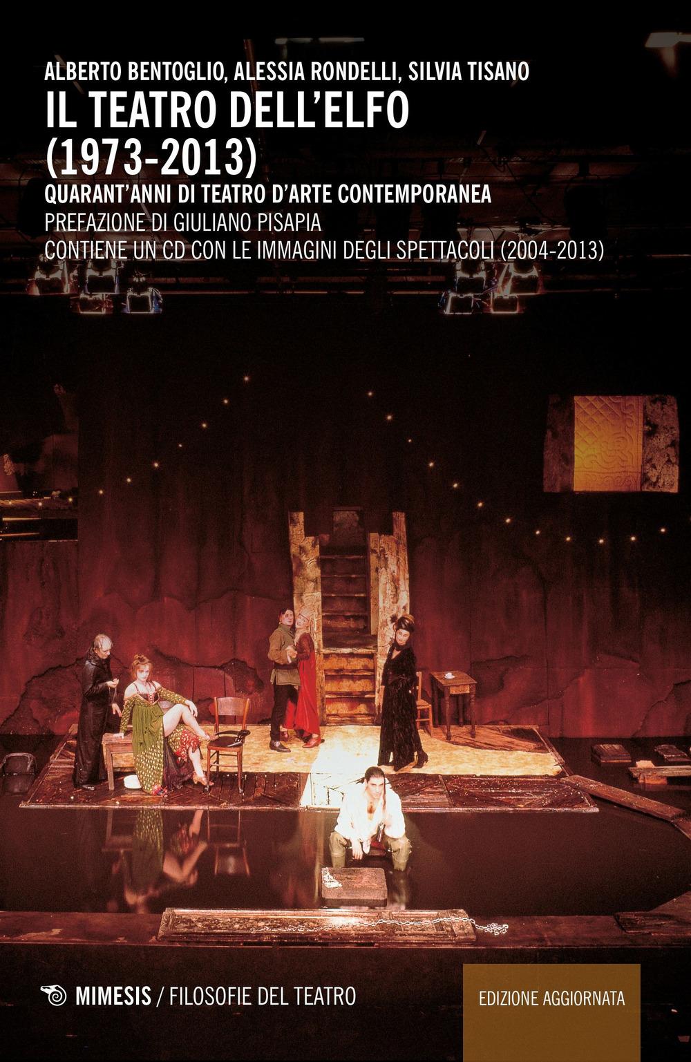Image of Il teatro dell'Elfo (1973-2013). Quarant'anni di teatro d'arte contemporaneo. Con CD-ROM