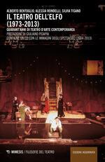 Il teatro dell'Elfo (1973-2013). Quarant'anni di teatro d'arte contemporaneo. Con CD-ROM