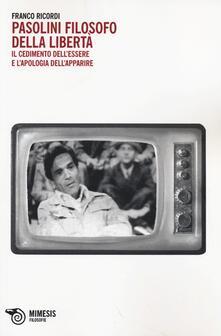 Antondemarirreguera.es Pasolini filosofo della libertà. Il cedimento dell'essere e l'apologia dell'apparire Image