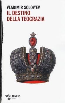Il destino della teocrazia - Vladimir Sergeevic Solov'ëv - copertina