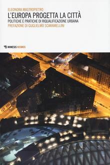 Voluntariadobaleares2014.es L' Europa progetta la città. Politiche e pratiche di riqualificazione urbana Image