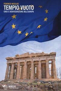 Tempio vuoto. Crisi e disintegrazione dell'Europa