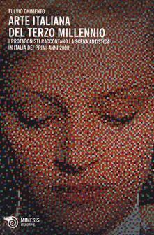 Arte italiana del terzo millennio. I protagonisti raccontano la scena artistica in Italia dei primi anni 2000.pdf
