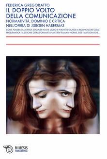 Voluntariadobaleares2014.es Il doppio volto della comunicazione. Normatività, dominio e critica nell'opera di Jürgen Habermas Image