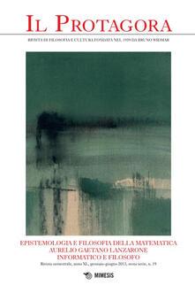 Il Protagora. Vol. 19: Epistemologia e filosofia della matematica. Aurelio Gaetano Lanzarone informatico e filosofo.