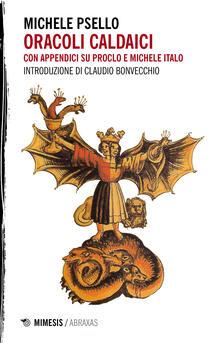 Mercatinidinataletorino.it Oracoli caldaici. Con appendici su Proclo e Michele Italo Image