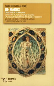 Daddyswing.es De radiis. Teorica delle arti magiche. Un trattato medievale di magia naturale e astrologia fondamentale per l'Islam e l'Occidente Image