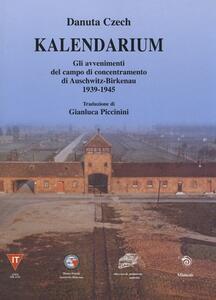 Kalendarium. Gli avvenimenti del campo di concentramento di Auschwitz-Birkenau 1939-1945