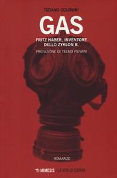Gas. Fritz Haber, inventore dello Zyklon B.