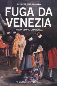 Fuga da Venezia. Muoia l'empio Giannone!