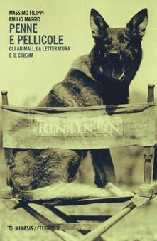 Penne e pellicole. Gli animali, la letteratura e il cinema - Massimo Filippi,Emilio Maggio - copertina