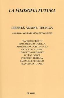 Tegliowinterrun.it La filosofia futura (2014). Vol. 2: Libertà, azione, tecnica. Image