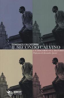 Il secondo Calvino. Un discorso sul metodo - Domenico Calcaterra - copertina