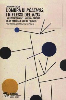 Grandtoureventi.it L' ombra di pólemos, i riflessi del bios. La prospettiva della cura a partire da Jan Patocka e Michel Foucault Image