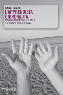 Adiaphora.it L' apprendista onironauta. Sogni lucidi come scoperta del sé Image