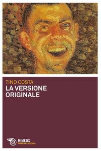 Libro La versione originale Tino Costa