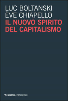 Il nuovo spirito del capitalismo - Luc Boltanski,Ève Chiapello - copertina