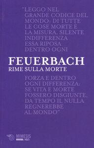 Foto Cover di Rime sulla morte. Testo tedesco a fronte, Libro di Ludwig Feuerbach, edito da Mimesis