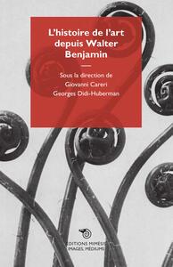 L' histoire de l'art depuis Walter Benjamin