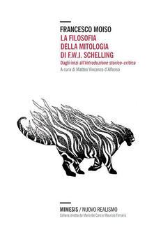 La filosofia della mitologia di F.W.J. Schelling. Dagli inizi allintroduzione storico-critica.pdf