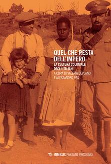 Quel che resta dellimpero. La cultura coloniale degli italiani.pdf