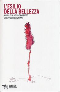 Foto Cover di L' esilio della bellezza, Libro di  edito da Mimesis