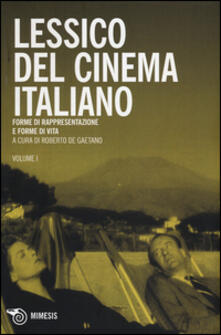 Ristorantezintonio.it Lessico del cinema italiano. Forme di rappresentazione e forme di vita. Vol. 1 Image