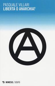 Libertà o anarchia?