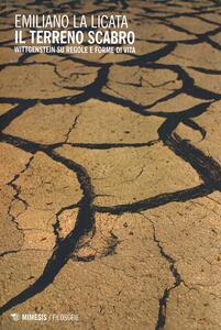 Il terreno scabro. Wittgenstein su regole e forme di vita
