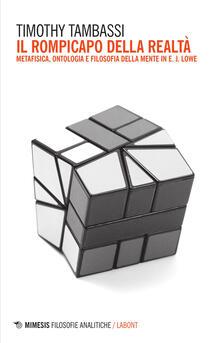 Vitalitart.it Il rompicapo della realtà. Metafisica, ontologia e filosofia della mente in E. J. Lowe Image