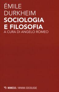 Foto Cover di Sociologia e filosofia, Libro di Émile Durkheim, edito da Mimesis