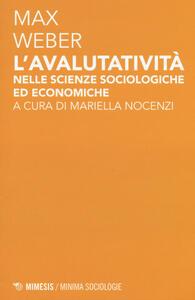 L' avalutatività nelle scienze sociologiche ed economiche