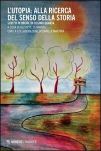 L' utopia: alla ricerca del senso della storia. Scritti in onore di Cosimo Quarta