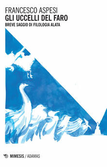 Fondazionesergioperlamusica.it Gli uccelli del faro. Breve saggio di filologia alata Image