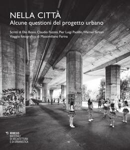 Nella città. Alcune questioni del progetto urbano - copertina