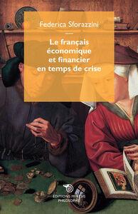 Foto Cover di Le français économique et financier en temps de crise, Libro di Federica Sforazzini, edito da Mimesis