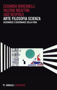 Arte filosofia scienza. Assonanze e dissonanza sulla fuga