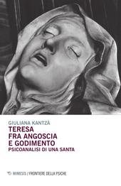 Teresa fra angoscia e godimento. Psicoanalisi di una santa