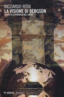 Aboutschuster.de La visione di Bergson. Tempo ed esperienza del limite Image