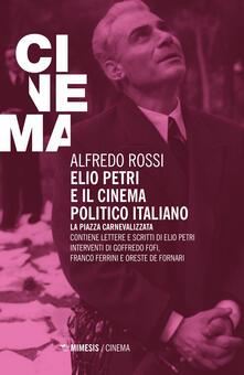 Winniearcher.com Elio Petri e il cinema politico italiano. La piazza carnevalizzata Image