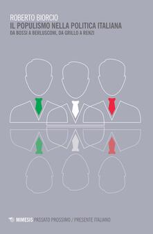 Partyperilperu.it Il populismo nella politica italiana. Da Bossi a Berlusconi, da Grillo a Renzi Image