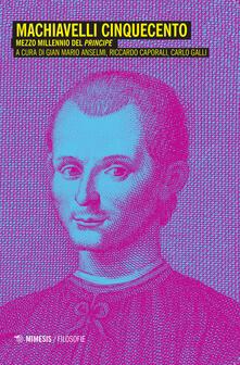 Winniearcher.com Machiavelli Cinquecento. Mezzo millennio del «Principe» Image