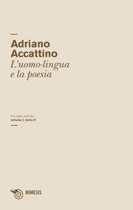 Foto Cover di Un salto nell'alto. Vol. 1\2: L'uomo-lingua e la poesia., Libro di Adriano Accattino, edito da Mimesis